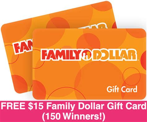 15 Dollar Gift Card - win free 15 family dollar gift cards 150 winners