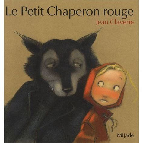 le petit chaperon rouge le petit chaperon rouge books worth reading