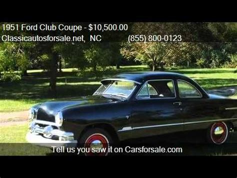 1951 ford coupe for sale 1951 ford club coupe for sale in nationwide nc 27603 at