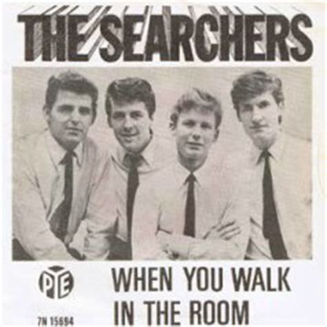 the searchers when you walk in the room the searchers discography