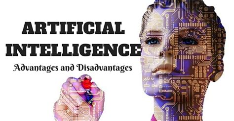 Mba Artificial Intelligence by Advantages And Disadvantages Of Artificial Intelligence