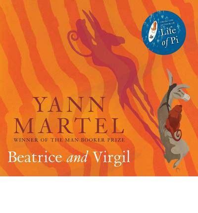 Yann Martel Beatrice And Virgil beatrice and virgil yann martel 9781847679246