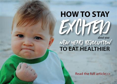 how to an excited how to stay excited about your new years resolution to eat healthier total therapy