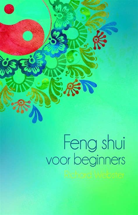 feng shui for beginners bol com feng shui voor beginners ebook epub met