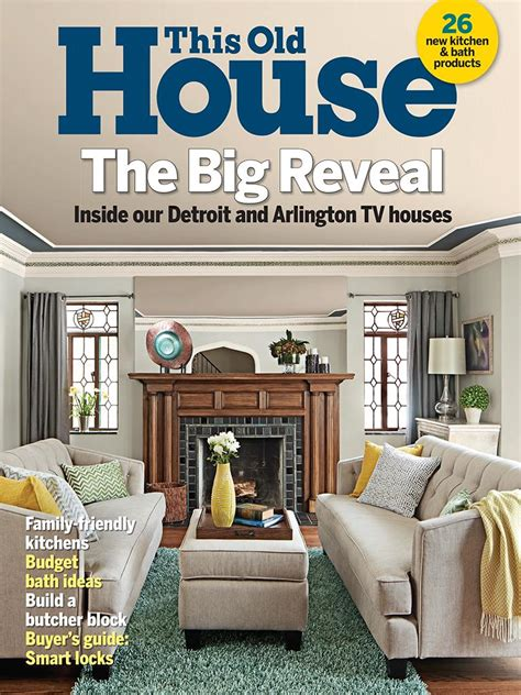 this old house magazine this old house magazine may 2017 edition texture unlimited access to digital