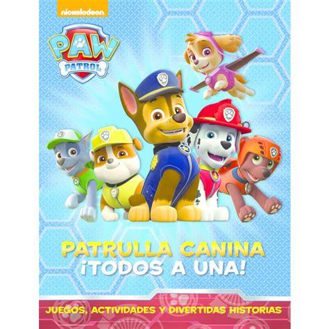 libro patrulla canina cachorros al paw patrol la patrulla canina 161 todos a una la libreria de la estafetala libreria de la estafeta