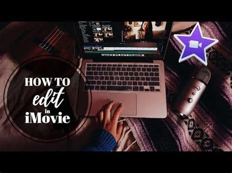 tutorial edit video di imovie how to edit in imovie 2017 tutorial youtube