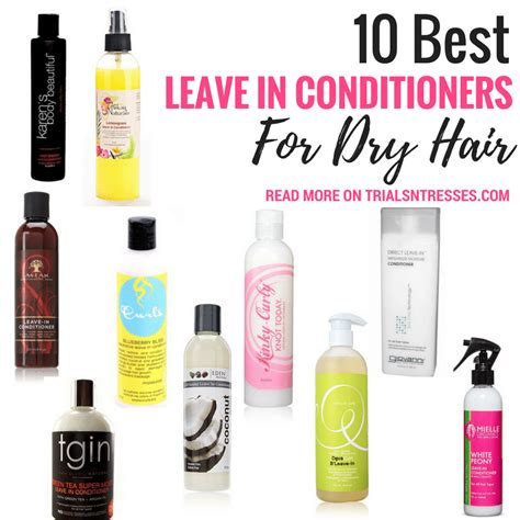 what is the best leave in for dry freezy hair 10 best leave in conditioners for dry hair trials n tresses