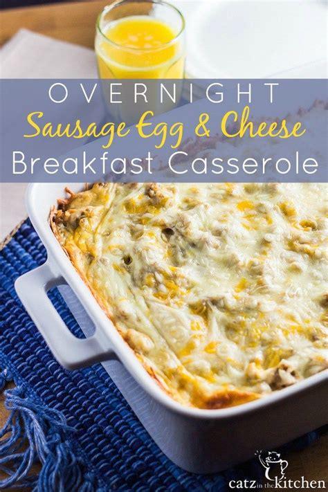 overnight sausage egg cheese breakfast casserole recipe cook in casserole recipes and eggs