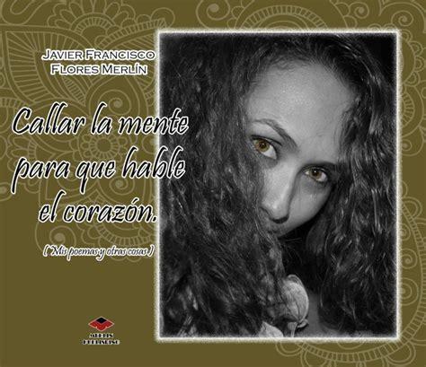 El Mente Buttercup Syari callar la mente para que hable el coraz 243 n by javier francisco flores merl 237 n poetry blurb books