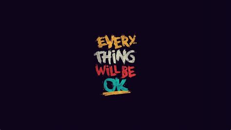 It Will Be Ok everything will be ok wallpapers hd wallpapers id 19183