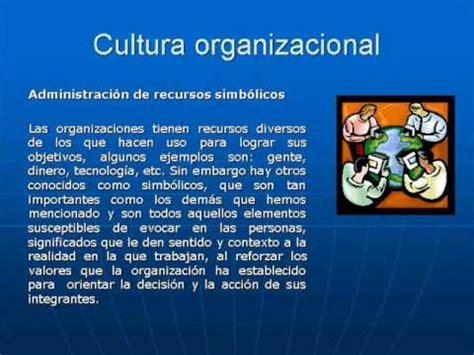 ejemplo de cultura organizacional cultura organizacional youtube