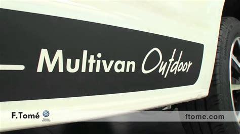 nuevo volkswagen multivan outdoor en f tom 233 concesionario
