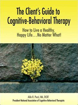 cognitive behavioral therapy the ultimate guide to cognitive behavioral therapy empath and emotional intelligence books the client s guide to cognitive behavioral therapy by aldo