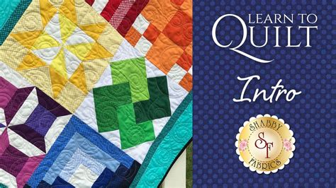learn to quilt part 1 shabby fabrics youtube