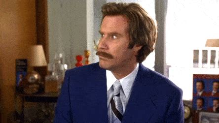 will ferrell you don t say that gif anchorman gifs find make share gfycat gifs