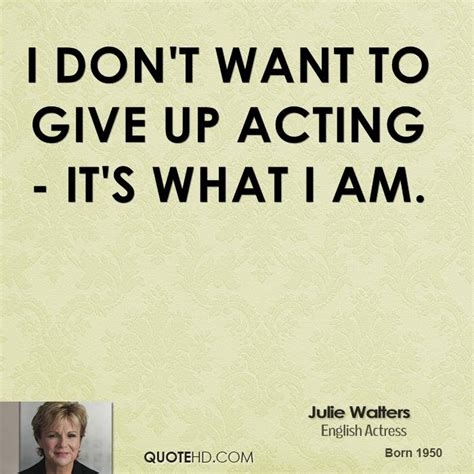 Julie Walters Quotes   QuoteHD