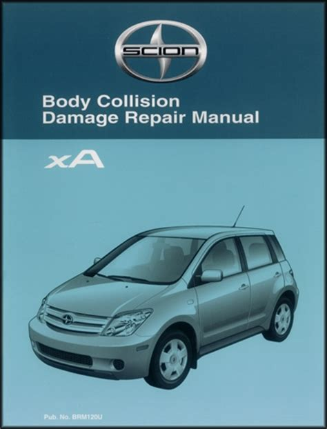 2004 scion xa workshop manual download 2004 scion xa owner s manual 2004 2006 scion xa body collision repair shop manual original