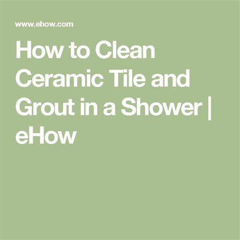 How To Clean Ceramic Floor Tiles And Grout by Best 25 Ceramic Tile Cleaner Ideas On Tile