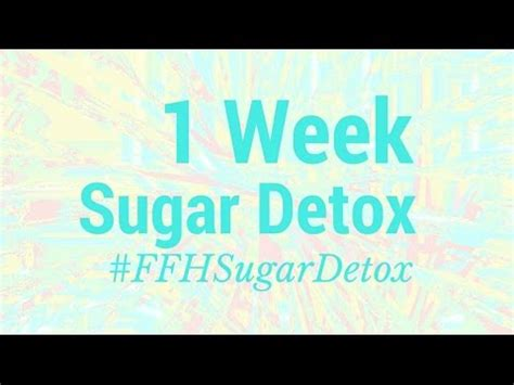 Detox 1 Week Test by 1 Week Sugar Detox Challenge