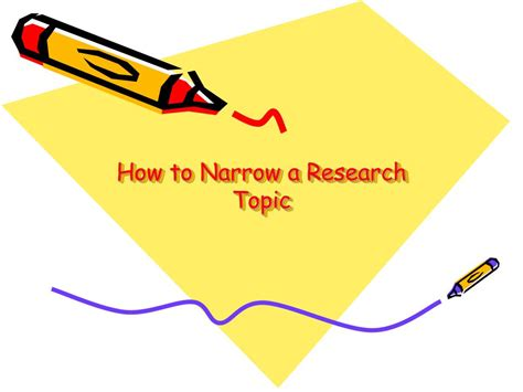 narrow topics for research papers ppt how to narrow a research topic powerpoint