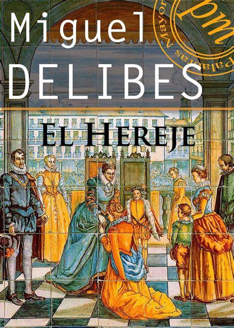 libro hereje el viaje de los libros perdidos rinde homenaje a delibes y su obra