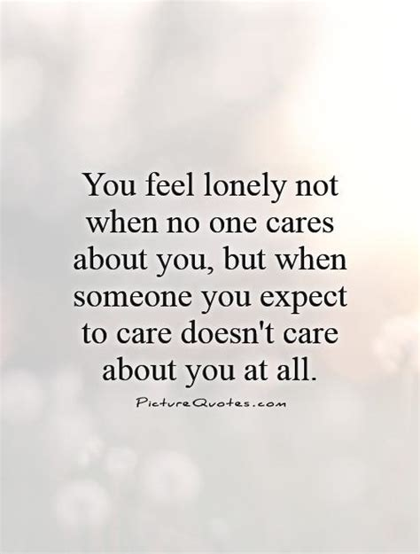 i care about you quotes no one cares quotes quotesgram