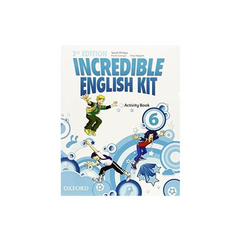 incredible english kit 3rd incredible english kit 6 activity book ed oxford libroidiomas
