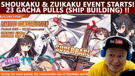 ship building azur lane shoukaku zuikaku event starts 23 gacha pulls ship