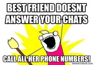 Best Friend Meme - best friend doesnt answer your chats