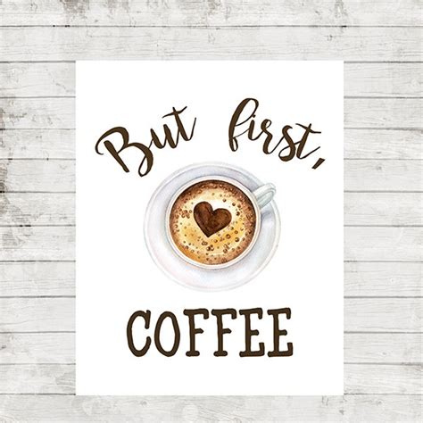 printable coffee quotes but first coffee print kitchen decor coffee quotes printable
