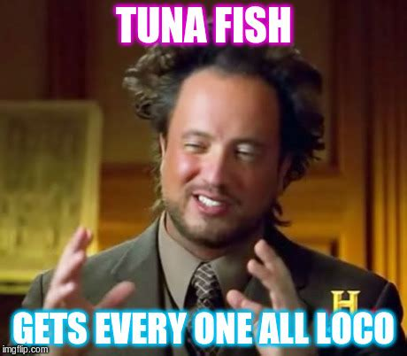 Ancient Aliens Meme Maker - loco fish imgflip