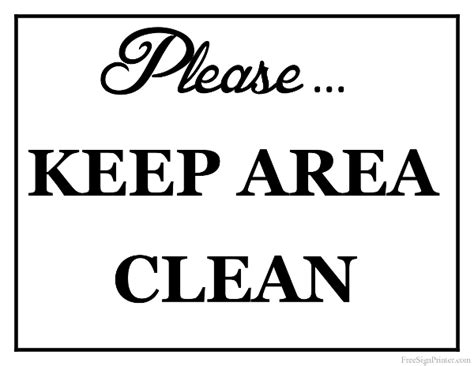Free Printable Keep Area Clean Signs | printable keep area clean sign