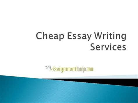 Cheap Essay Writing by Cheap Essay Writing Services Authorstream