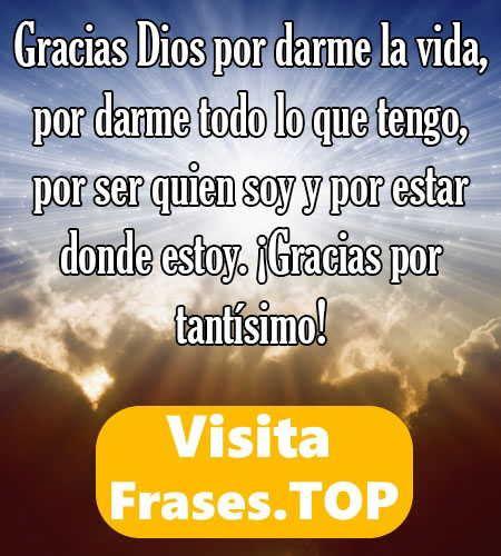 imagenes y frases de gracias a la vida mensajes de agradecimiento a dios por la vida palabras y