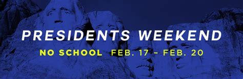 presidents weekend presidents weekend no school from feb 17 20 gompers