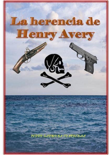 libro la herencia de pedro la herencia de henry avery carmona contreras pedro sinopsis del libro rese 241 as criticas