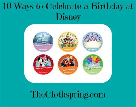 7 Alternative Ways To Celebrate Your Birthday by 18 Best Ways To Celebrate Birthdays At Disney World Images