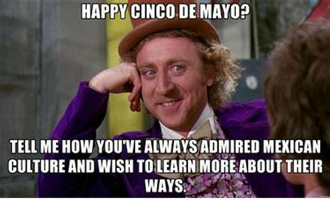 Memes 5 De Mayo - 7 hilarious and frighteningly honest cinco de mayo memes