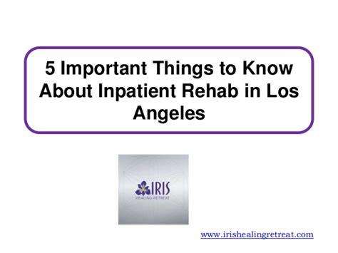 Detox Treatment Los Angeles by 5 Important Things To About Inpatient Rehab In Los