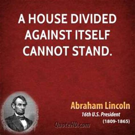 lincoln a house divided abraham lincoln quotes quotehd