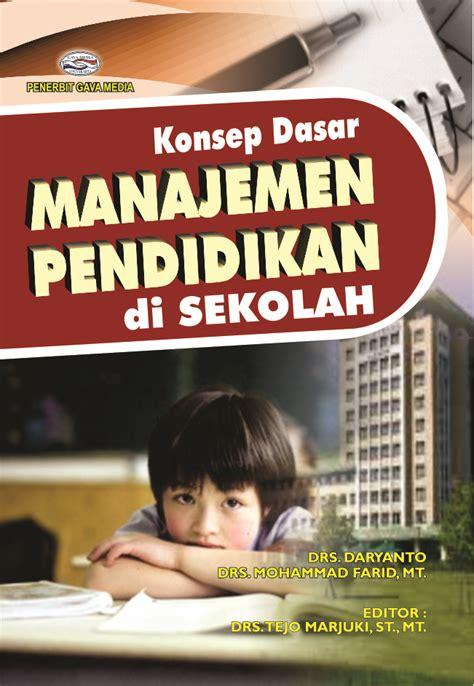 Perilaku Organisasi Konsep Dasar Dan Aplikasinya Buku Manajemen konsep dasar manajemen pendidikan di sekolah