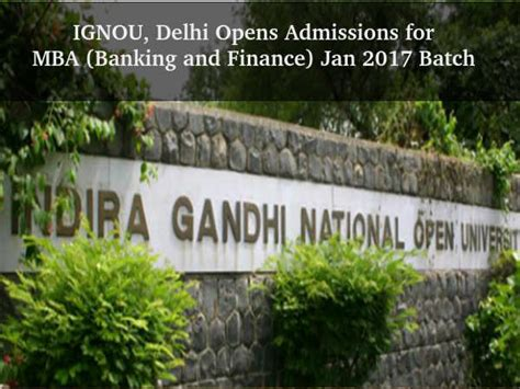 Mba Admission 2017 Ignou by Ignou Opens Admissions For Mba 2017 Batch Careerindia