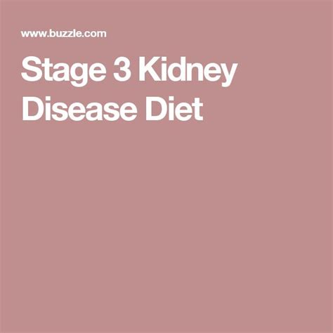 food for kidney disease the 25 best ideas about stage 3 kidney disease on stage 3 kidney failure