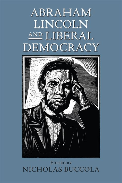 abraham lincoln about democracy abraham lincoln and liberal democracy