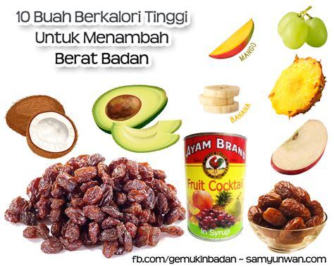 Suplemen Untuk Menambah Berat Badan buah berkalori tinggi untuk menambah berat badan samyunwan samyun wan sam yun wan