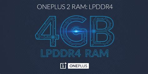 Oneplus 2 Ram 4gb oneplus 2 to pack 4gb lpddr4 ram how is it different from lpddr3 everything you need to