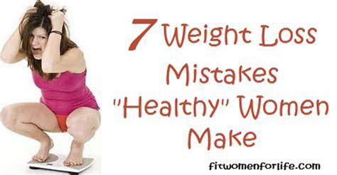 7 weight loss mistakes 7 weight loss mistakes healthy make fit
