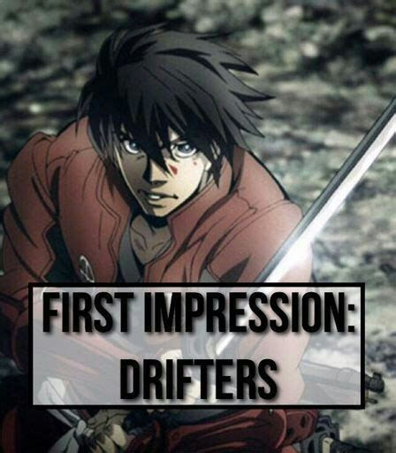 sawtooth first impression page 4 first impression drifters anime amino