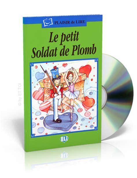 le petit soldat de le petit soldat de plomb cd audio 5 89 eur ettoibooks eu european language bookstore